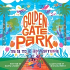 Golden Gate Park, an A to Z Adventure Cover Image