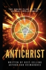 The Antichrist: The Grand Plan of Total Global Enslavement Cover Image