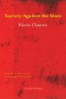 Society Against the State: Essays in Political Anthropology (Zone Books) Cover Image