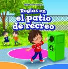 Reglas En El Patio de Recreo (Rules in the Playground) Cover Image