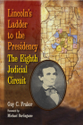 Lincoln's Ladder to the Presidency: The Eighth Judicial Circuit Cover Image