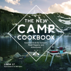 The New Camp Cookbook: Gourmet Grub for Campers, Road Trippers, and Adventurers Cover Image