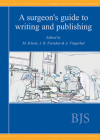 A Surgeon's Guide to Writing and Publishing Cover Image