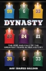 Dynasty: The Rise and Fall of the Greatest Teams in NBA History Cover Image