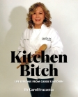 Kitchen Bitch: Life Lessons From Carol's Kitchen Cover Image