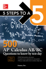 5 Steps to a 5: 500 AP Calculus Ab/BC Questions to Know by Test Day, Third Edition Cover Image