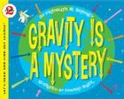 Gravity Is a Mystery (Let's-Read-and-Find-Out Science 2) Cover Image