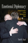 Emotional Diplomacy: Official Emotion on the International Stage Cover Image