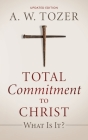 Total Commitment to Christ: What Is It? (Updated Edition) Cover Image
