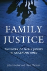 Family Justice: The Work of Family Judges in Uncertain Times Cover Image