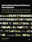 International Human Resource Development: Learning, Education and Training for Individuals and Organizations Cover Image