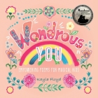 Wondrous You: Empowering Poems for Magical Kids Cover Image