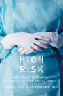 High Risk: Stories of Pregnancy, Birth, and the Unexpected Cover Image