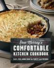 Rose Murray's Comfortable Kitchen Cookbook: Easy, Feel-Good Food for Family and Friends Cover Image