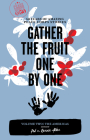 Gather the Fruit One by One, Volume Two: The Americas: 50 Years of Amazing Peace Corps Stories (Peace Corps @ 50) Cover Image