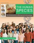The Human Species: An Introduction to Biological Anthropology Cover Image