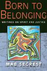 Born to Belonging: Writings on Spirit and Justice Cover Image