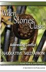 When Stories Clash: Addressing Conflict with Narrative Mediation (Focus Book) Cover Image