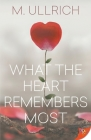 What the Heart Remembers Most Cover Image