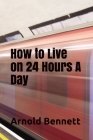How to Live on 24 Hours A Day Cover Image