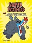 Super Potato and the Mutant Animal Mayhem: Book 4 Cover Image