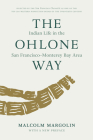 The Ohlone Way: Indian Life in the San Francisco-Moterey Bay Area Cover Image