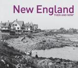 New England Then and Now(r) (Then and Now#174;) Cover Image