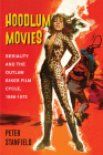 Hoodlum Movies: Seriality and the Outlaw Biker Film Cycle, 1966-1972 Cover Image