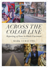 Across the Color Line: Reporting 25 Years in Black Cincinnati Cover Image
