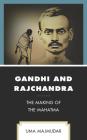 Gandhi and Rajchandra: The Making of the Mahatma Cover Image