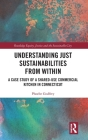Understanding Just Sustainabilities from Within: A Case Study of a Shared-Use Commercial Kitchen in Connecticut (Routledge Equity) Cover Image
