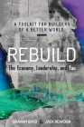 Rebuild: the Economy, Leadership, and You Cover Image