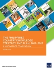 The Philippines Country Knowledge Strategy and Plan, 2012-2017: A Knowledge Compendium Cover Image