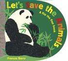 Let's Save the Animals: A flip the flap book Cover Image