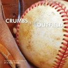 Crumbs in the Outfield Cover Image