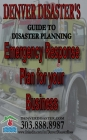 Emergency Response Plan for your Business: Denver Disaster's Guide to Disaster Planning Cover Image