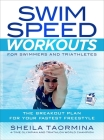 Swim Speed Workouts for Swimmers and Triathletes: The Breakout Plan for Your Fastest Freestyle [With 50 Waterproof Workout Cards] Cover Image