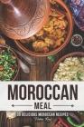 A Moroccan Meal: 30 Delicious Moroccan Recipes Cover Image