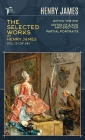The Selected Works of Henry James, Vol. 13 (of 24): Within the Rim; Notes of a Son and Brother; Partial Portraits Cover Image