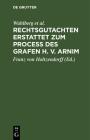 Rechtsgutachten Erstattet Zum Process Des Grafen H. V. Arnim Cover Image