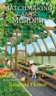 Matchmaking Can Be Murder (An Amish Matchmaker Mystery #1) Cover Image