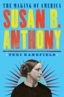 Susan B. Anthony: The Making of America #4 Cover Image