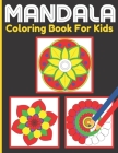 Mandala Coloring Book For Kids: Kids Activity Coloring Mandalas Book With Fun, Easy, and Relaxing for Boys, Girls, and Beginners (Coloring Books for K Cover Image