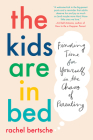 The Kids Are in Bed: Finding Time for Yourself in the Chaos of Parenting Cover Image