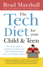 The Tech Diet for Your Child & Teen: The 7-Step Plan to Unplug & Reclaimyour Kid's Childhood (and Your Family's Sanity) Cover Image