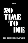No Time to Die - The Unofficial Companion Cover Image