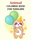 Animal Coloring Book for Toddlers: Easy and Funny Animal Images (Adventure Kids #11) Cover Image