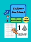 Zahlen Suchbuch -Tracing-Buch für Vorschulkinder im Alter von 3-5 Jahren: Zahlen-Schreibübungsbuch von 1 bis 10, Zahlen-Suchbuch, Kindergarten und Kin Cover Image
