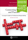 Connecting Ethics and Practice: A Lawyer's Guide to Professional Responsibility (Aspen Coursebook) Cover Image