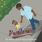 Wade Through the Pandemic Cover Image